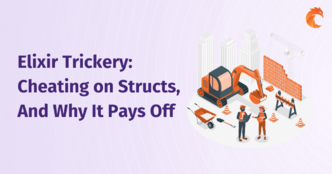 Elixir Trickery: Cheating on Structs, And Why It Pays Off
