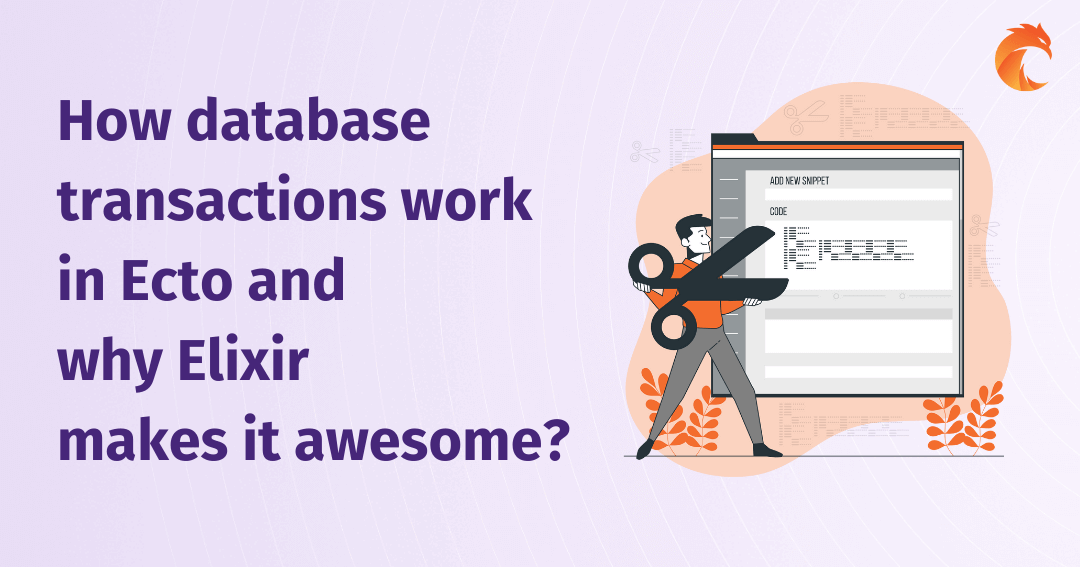How database transactions work in Ecto and why Elixir makes it awesome?