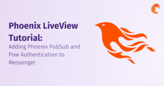 Phoenix LiveView Tutorial: Adding Phoenix PubSub and Pow Authentication to Messenger
